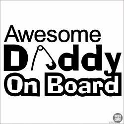 Awesome Daddy On Board autómatrica