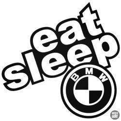 eat,sleep,BMW matrica
