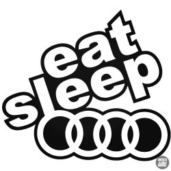 eat,sleep,Audi matrica
